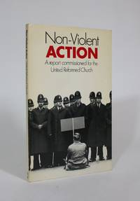 image of Non-Violent Action: A Christian Appraisal. A report commissioned for the United Reformed Church