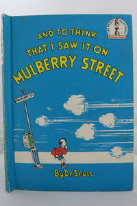 AND TO THINK THAT I SAW IT ON MULBERRY STREET by Seuss, Dr - 1964