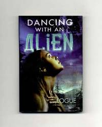 Dancing with an Alien  - 1st Edition/1st Printing by  Mary Logue - Signed First Edition - 2000 - from Books Tell You Why, Inc. (SKU: 17335)