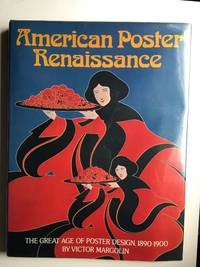 American Poster Renaissance  The Great Age of Poster Design, 1890-1900