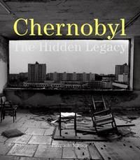 Chernobyl: The Hidden Legacy