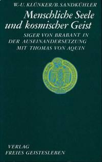 image of Menschliche Seele und kosmischer Geist. Siger von Brabant in der Auseinandersetzung mit Thomas von Aquin