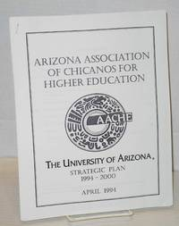 Arizona Association of Chicanos for Higher Education, the University of Arizona, strategic plan 1994 - 2000 April, 1994