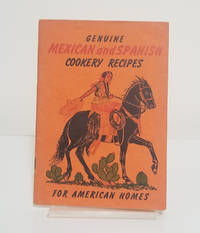 Genuine Mexican and Spanish Cookery Recipes for American homes by  Myrtle Richardson - Paperback - First Edition - 1934 - from Book Patrol (SKU: 803)