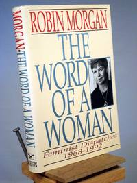 The Word of a Woman: Feminist Dispatches, 1968-1992