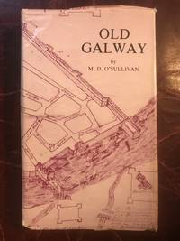 Old Galway: The History of a Norman Colony in Ireland