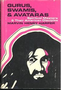 Gurus, swamis, and avataras: spiritual masters and their American disciples.