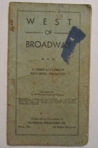 West Of Broadway; A Three-Act Comedy with Music Specialties