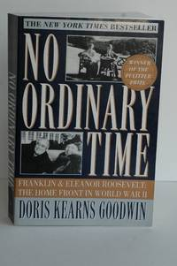 image of No Ordinary Time: Franklin And Eleanor Roosevelt: The Home Front In World War Il