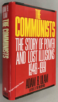 The Communists: The Story of Power and Lost Illusions  1948 1991