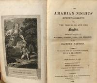 The Arabian Nights' Entertainments: Or, The Thousand and One Nights Accurately describing the...