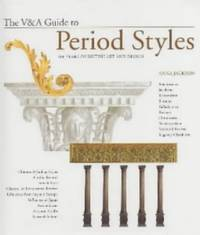 The V & A Guide to Period Styles: 400 Years of British Art and Design