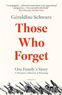 image of Those Who Forget: One Family's Story; A Memoir, a History, a Warning