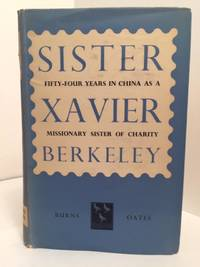 Sister Xavier Berkeley (1861-1944).  Sister of Charity of St. Vincent de Paul:  Fifty-four Years a Missionary in China
