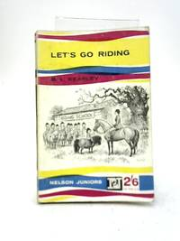Lets Go Riding by B L Kearley - Paperback - 1959 - from World of Rare Books (SKU: 1593614178DPB)