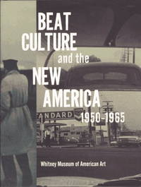 Beat Culture and the New America. 1950-1965