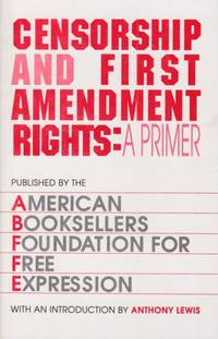 Censorship and First Amendment Rights:  a primer by American booksellers Foundation for Free Expressio - 1992 - from Hard-to-Find Needlework Books (SKU: 44135)