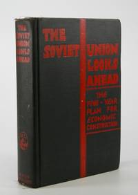 The Soviet Union Looks Ahead:; The Five-year Plan for Economic Reconstruction