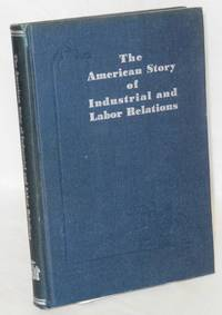 The American story of industrial and labor relations