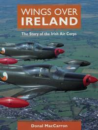 Wings Over Ireland: The Story of the Irish Air Corps