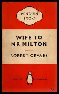 WIFE TO MR MILTON - The Story of Marie Powell - A Novel