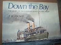 image of Down The Bay : The Story of the Excursion Boats of Port Phillip