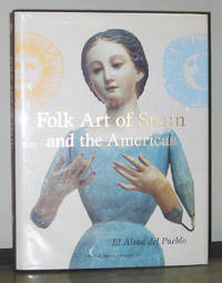Folk Art of Spain and the Americas: El Alma del Pueblo