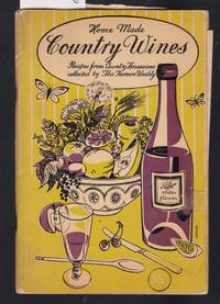 image of Home Made Country Wines - Recipes from Country Housewives Collected By The Farmers Weekly
