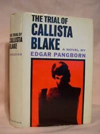 THE TRIAL OF CALLISTA BLAKE by  Edgar Pangborn - First edition, first printing  - 1961 - from Robert Gavora, Fine and Rare Books (SKU: 35919)