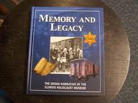 image of Memory and Legacy: The Shoah Narrative of the Illinois Holocaust Museum