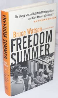image of Freedom Summer. The Savage Season That Made Mississippi Burn and Made America a Democracy