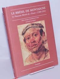 """image of Le Brésil de Montaigne: Le Nouveau Monde des """"Essais"""" (1580-1592)"""