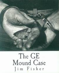 image of The GE Mound Case; The Archaeological Disaster and Criminal Persecution of Art Gerber