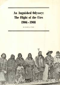 Anguished Odyssey: the Flight of the Utes 1906-1908