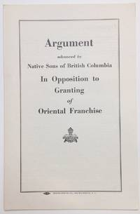 Argument advanced by Native Sons of British Columbia in opposition to granting of Oriental franchise