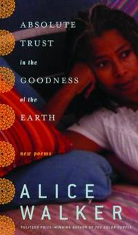 image of Absolute Trust in the Goodness of the Earth : New Poems