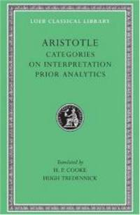 Aristotle: Categories. On Interpretation. Prior Analytics (Loeb Classical Library No. 325) by Aristotle - Hardcover - 2003-02-07 - from Books Express (SKU: 0674993594n)