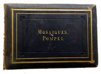 Mosaiques. Pompei. [The Antiquities of Herulaneum]; 45 Hand Colored Photographic Plates from the First Seven Volumes