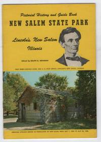 Pictorial History and Guide Book New Salem State Park Lincoln's New Salem Illinois
