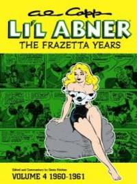 Li'l Abner: The Frazetta Years, Vol. 4: 1960-1961 by Al Capp - Hardcover - 2004-01-08 - from Books Express and Biblio.com