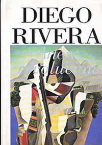 DIEGO RIVERA: ARTE Y REVOLUCION