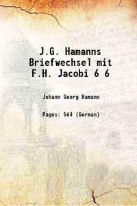 J.G. Hamanns Briefwechsel mit F.H. Jacobi Volume 6 [Hardcover]