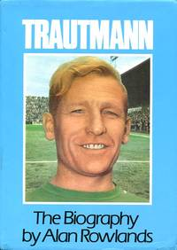 Trautmann: The Biography