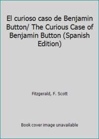 image of El curioso caso de Benjamin Button/ The Curious Case of Benjamin Button (Spanish Edition)