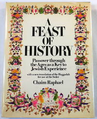 A Feast of History. Passover Through the Ages as a Key to Jewish Experience