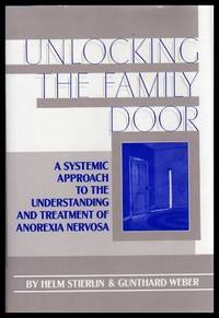 image of UNLOCKING THE FAMILY DOOR - A Systemic Approach to the Understanding and Treatment of Anorexia Nervosa