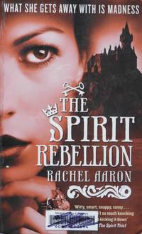 The Spirit Rebellion - The Legend of Eli Monpress Book 2