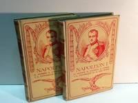 NAOLEON I INTIMO EL HOMBRE EL SOLDADO EL CONSUL Y EL EMPERADOR EN SU VIDA PRIVADA