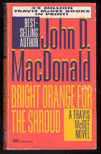 BRIGHT ORANGE FOR THE SHROUD [Travis McGee]