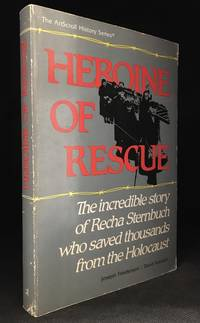 Heroine of Rescue; The Incredible Story of Recha Sternbuch Who Saved Thousands from the Holocaust